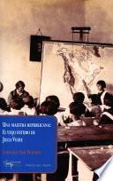 Libro de Una Maestra Republicana: El Viejo Futuro De Julia Vigre