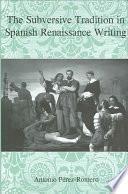Libro de The Subversive Tradition In Spanish Renaissance Writing