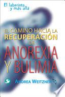 Libro de El Camino Hacia La Recuperacion De Anorexia Y Bulimia: El Laberinto Y Mas Alla