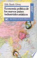 Libro de Economía Política De Los Nuevos Países Industriales Asiáticos