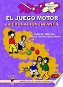 Libro de El Juego Motor En Educación Infantil