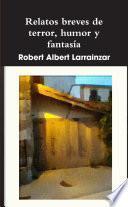 Libro de Relatos Breves De Terror, Humor Y Fantasía
