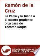 Libro de La Petra Y La Juana O El Casero Prudente O La Casa De Tócame Roque