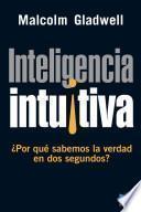 Libro de Inteligencia Intuitiva ¿por Qué Sabemos La Verdad En Dos Segundos?