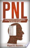 Libro de Pnl: La Programación Neurolingüística Al Alcance De Todos