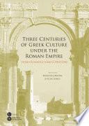Libro de Three Centuries Of Greek Culture Under The Roman Empire. Homo Romanus Graeca Oratione
