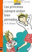 Libro de Las Princesas Siempre Andan Bien Peinadas