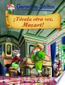 Libro de ¡tócala Otra Vez, Mozart!