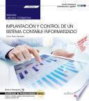 Libro de Manual. Implantación Y Control De Un Sistema Contable Informatizado (uf0316). Certificados De Profesionalidad. Gestión Contable Y Gestión Administrativa Para Auditoría (adgd0108)