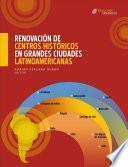 Libro de Renovación De Centros Históricos En Grandes Ciudades Latinoamericanas