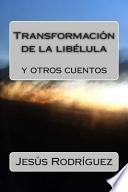 Libro de Transformacion De La Libelula