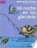 Libro de Mi Noche En Los Glaciares