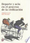 Libro de Deporte Y Ocio En El Proceso De La Civilizacin / Sport And Leisure In The Process Of Civilization