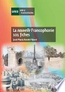 Libro de La Nouvelle Francophonie. 101 Fiches