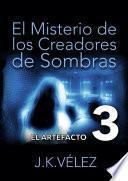 Libro de El Misterio De Los Creadores De Sombras, Parte 3