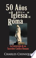 Libro de 50 Años En La Iglesia De Roma