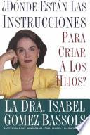 Libro de Donde Estan Las Instrucciones Para Criar A Los Hijos? / Where Is The Instruction Manual For Raising Kids?