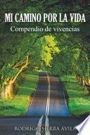 Libro de Mi Camino Por La Vida