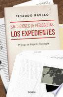 Libro de Ejecuciones De Periodistas: Los Expedientes