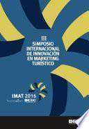 Libro de Iii Simposio Internacional De Innovación En Marketing Turístico. Imat, Valencia 2016