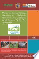 Libro de Manual De Buenas Prácticas Ganaderas En Unidades De Producción Que Participan En El Corredor Pacífico Sur Guerrerense.