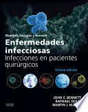 Libro de Mandell, Douglas Y Bennett. Enfermedades Infecciosas. Infecciones En Pacientes Quirúrgicos