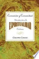 Libro de Comunion Y Comunidad Una Introduccion A La Espiritualidad Cristiana Aeth