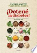 Libro de ¡detené La Diabetes!
