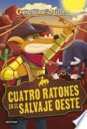 Libro de Cuatro Ratones En El Salvaje Oeste