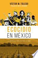 Libro de Ecocidio En México