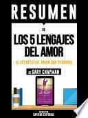 Libro de Resumen De  Los 5 Lenguajes Del Amor: El Secreto Del Amor Que Perdura   De Gary Chapman