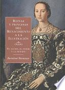 Libro de Reinas Y Princesas Del Renacimiento A La Ilustración