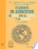 Libro de Cuaderno De Ejercicios De Amor Por La Tierra Y Lo Humano