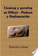 Libro de Técnicas Y Secretos En Dibujo   Pintura Y Restauración