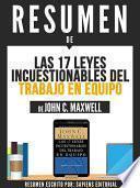Libro de Resumen De  Las 17 Leyes Incuestionables Del Trabajo En Equipo   De John C. Maxwell