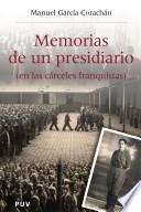 Libro de Memorias De Un Presidiario (en Las Cárceles Franquistas)