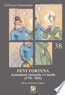 Libro de Fent Fortuna. Acumulació I Burgesia A Castelló (1770 1841)