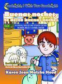 Libro de Goodnight, I Wish You Goodnight, Bilingual English And Spanish