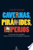 Libro de Cavernas, Pirámides, Imperios