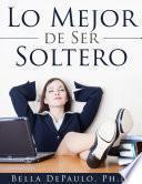 Libro de Lo Mejor De Ser Soltero