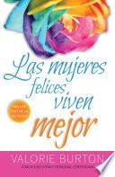 Libro de Las Mujeres Felices Viven Mejor