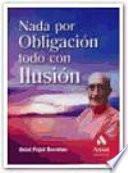 Libro de Nada Por Obligacion, Todo Por Ilusion