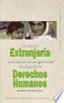 Libro de La Ley De Extranjería A La Luz De Las Obligaciones De España En Derechos Humanos