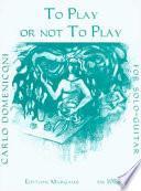 Libro de To Play Or Not To Play