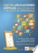 Libro de Uso De Aplicaciones Móviles Para Fomentar Y Mejorar El Aprendizaje
