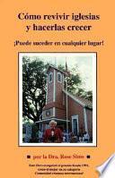 Libro de Como Revivir Iglesias Y Hacerlas Crecer