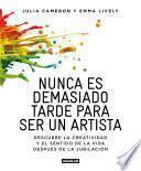 Libro de Nunca Es Demasiado Tarde Para Ser Un Artista