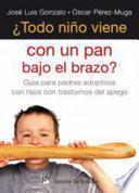 Libro de ¿todo Niño Viene Con Un Pan Bajo El Brazo?