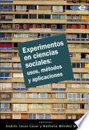 Libro de Experimentos En Ciencias Sociales: Usos, Métodos Y Aplicaciones