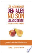 Libro de Los Matrimonios Geniales No Son Un Accidente